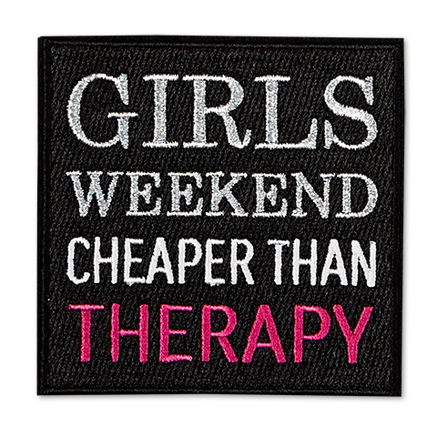 Girls Weekend Cheaper Than Therapy