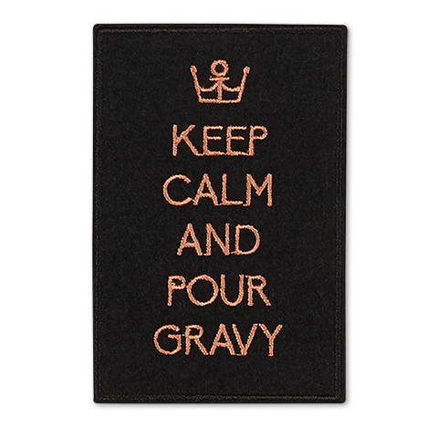 Keep Calm And Pour Gravy