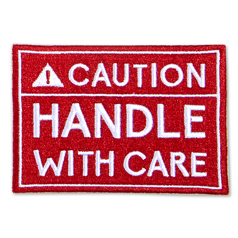 Caution! Handle With Care
