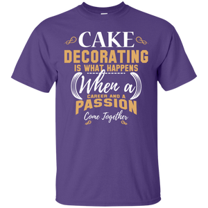 Cake Decorating Career and Passion T-shirt - The Baking Buddies