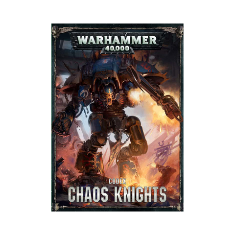Warhammer 40,000: Codex - Chaos Knights