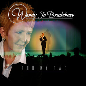 FOR MY DAD- Wendy Jo Bradshaw CD