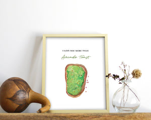 'I Love You More Than Avocado Toast' Print - Honey Brush Design