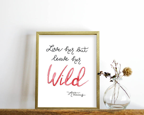 'Leave Her Wild' Printable