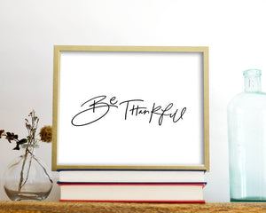 'Be Thankful' Printable