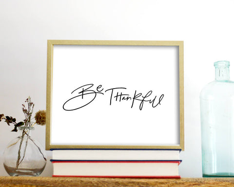 'Be Thankful' Printable - Honey Brush Design