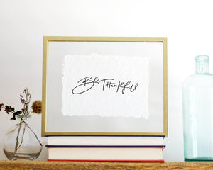 'Be Thankful' Print - Honey Brush Design