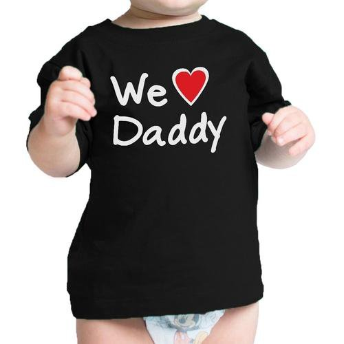 We Love Dad Black Funny Design Baby T-Shirt Cute - LoveLuve