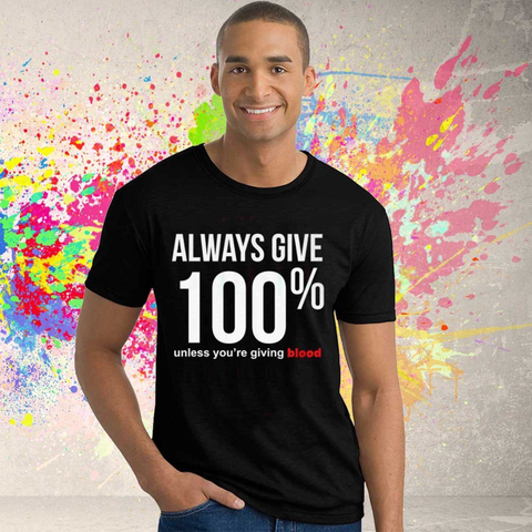 Image of Always Give 100% T-Shirt - LoveLuve