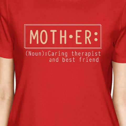 Mother Therapist Womens Red T Shirt Mothers Day Gift From Daughters - LoveLuve