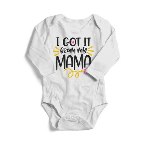 I Got It From My Mama Baby Long Sleeve Bodysuit - LoveLuve