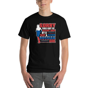 Sorry This Guy is Already Taken by a Sexy and Russian girl funny T-Shirt
