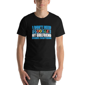 I don't need google funny T-Shirt - LoveLuve