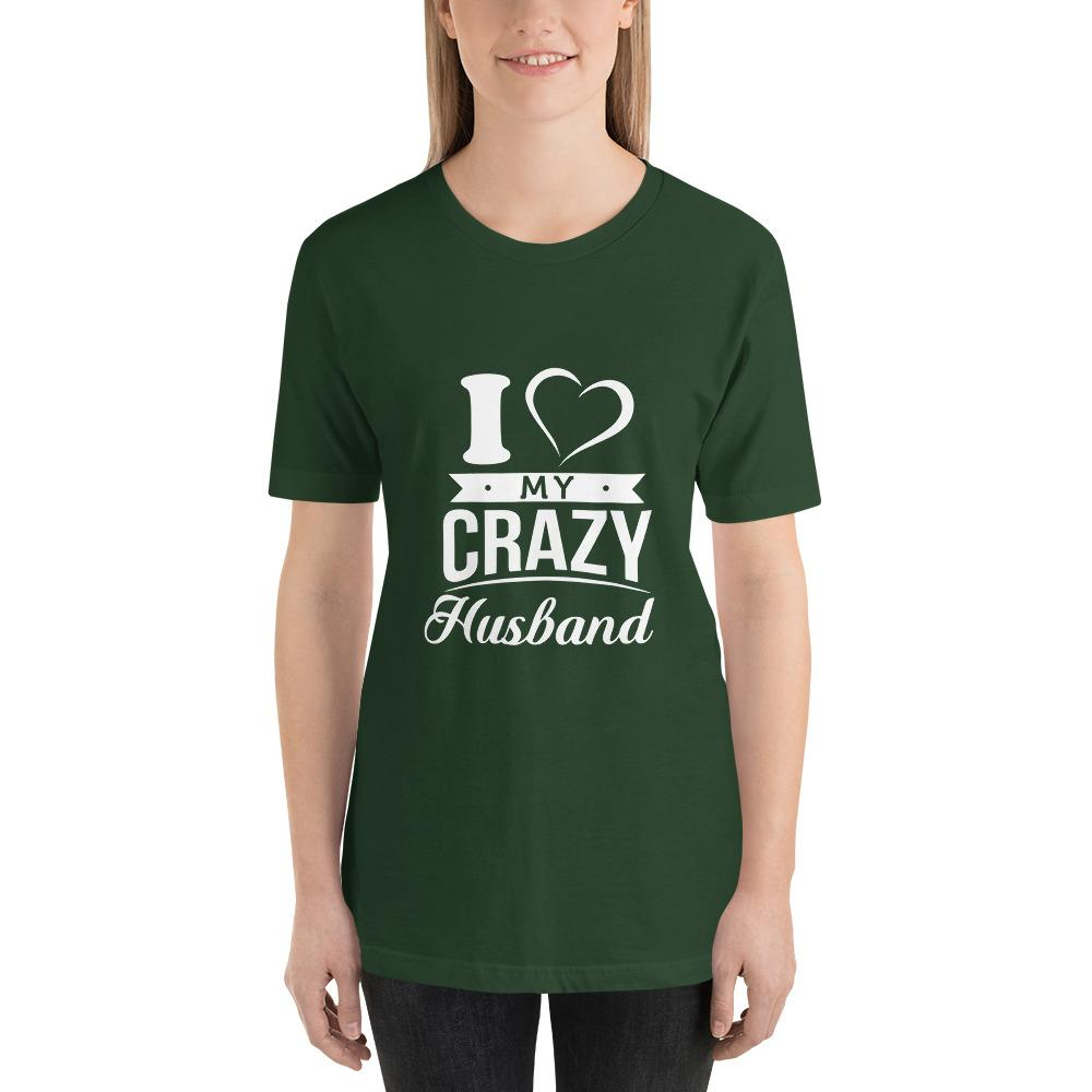 I Love My Crazy Husband T-Shirt - LoveLuve