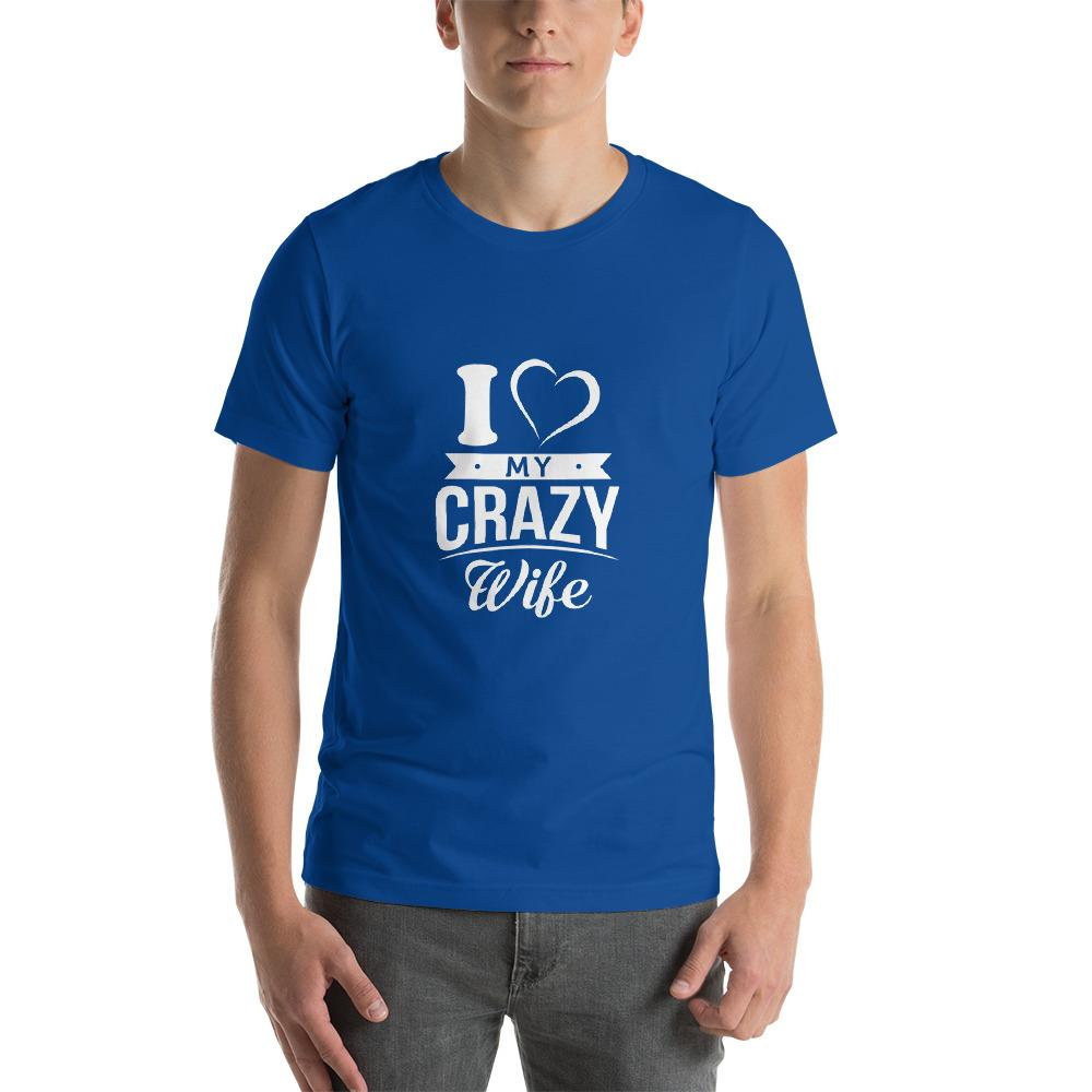 I Love My Crazy Wife T-Shirt - LoveLuve