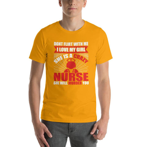 Image of Men's Don't Flirt With Me I Love My Girl, She Is A Crazy Nurse T-Shirt - LoveLuve