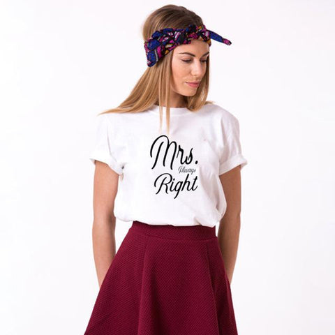 Image of Mr Right Mrs Always Right Funny TShirt - LoveLuve