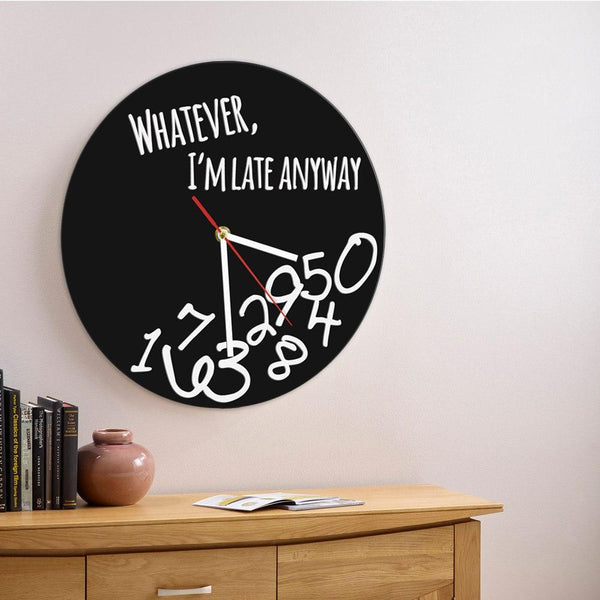 Whatever I'm Late Anyway Modern Wall Clock