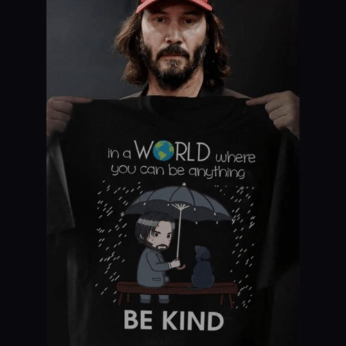 In A World Where You Can Be Anything, Be Kind TEE