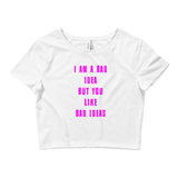BAD IDEAS Women's Crop Tee