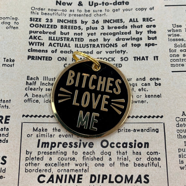 Bitches Love Me Pet Charm