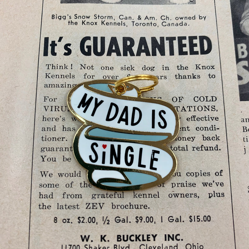 My Dad Is Single Pet Charm