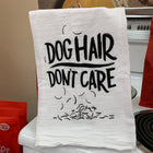 Dog Hair Don't Care Tea Towel