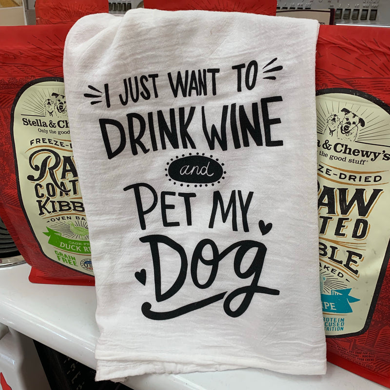Drink Wine and Pet My Dog Tea Towel