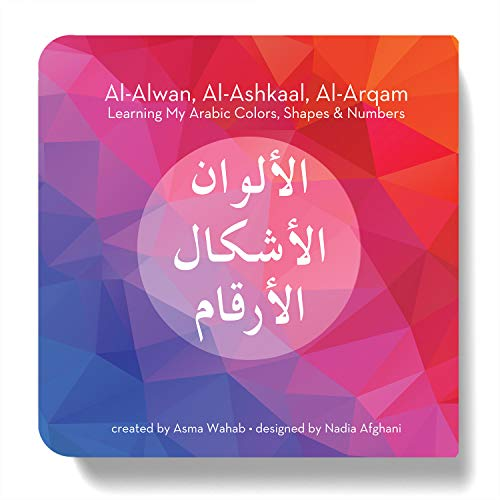 Civilian Publishing Al-Alwan, Al-Ashkaal, Al-Arqam: Learning My Arabic Colors, Shapes & Numbers