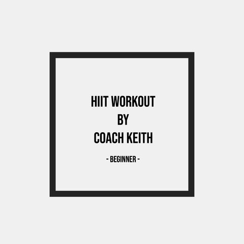 HIIT Workout By Coach Keith - Beginner