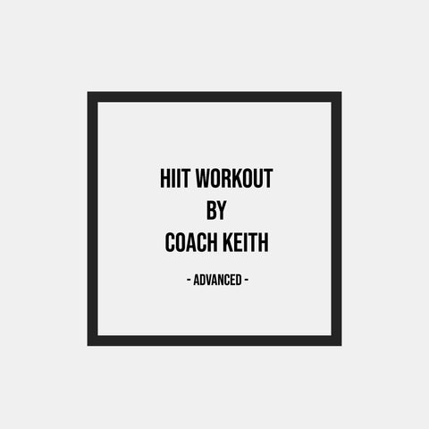 HIIT Workout By Coach Keith - Advanced