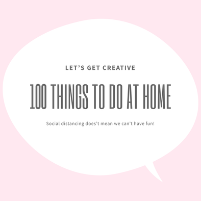 100 things to do at home!