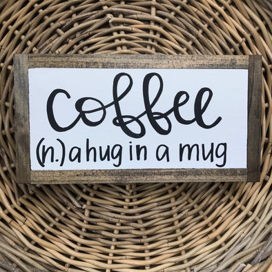 Coffee- A Hug in a Mug