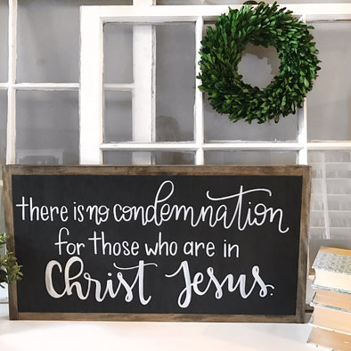 There Is No Condemnation For Those Who Are In Christ Jesus