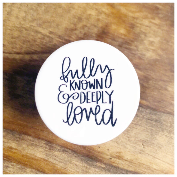 Popsocket- Fully Known Deeply Loved