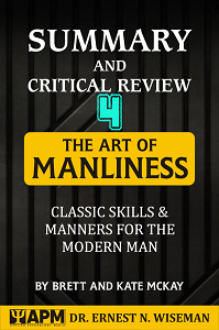"Summary and Critical Review of ""The Art of Manliness"": Chapter 4"