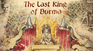 The Last King of Burma
