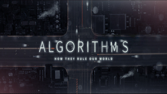 Algorithms : How They Rule Our World