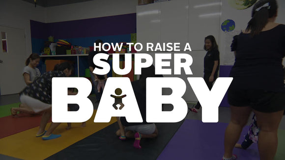 How To Raise a Super Baby