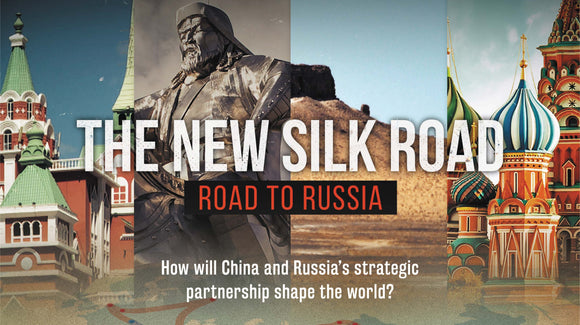 The New Silk Road - Road to Russia