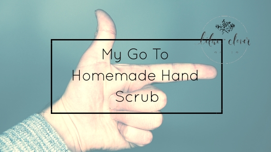 My Go To Homemade Hand Scrub