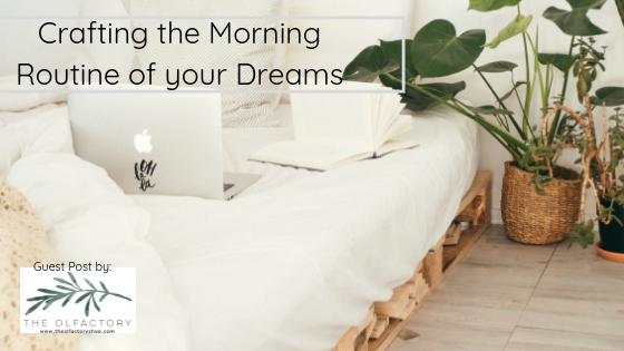 5 Easy Steps to the Morning Routine of Your Dreams