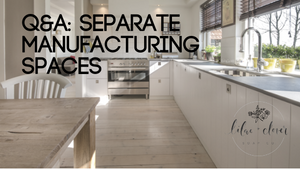 Q&A: Separate Manufacturing Spaces