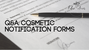 Q&A: Cosmetic Notification Forms