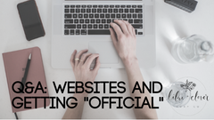 Q&A: Websites and Getting Official