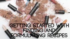 Getting Started with Finding and Formulating Cosmetic Recipes