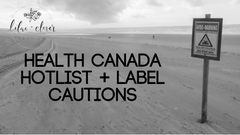 Health Canada Hotlist + Label Cautions