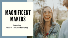 Magnificent Makers Feature: Micki of The Olfactory Shop