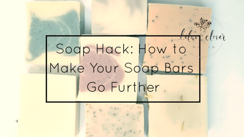 Make your bar soap go further