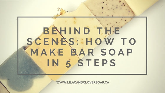 Behind the Scenes: How to make bar soap in 5 steps